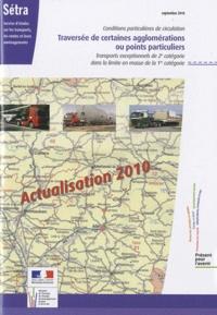 SETRA - Traversée de certaines agglomérations ou points particuliers - Conditions particulières de circulation, transports exceptionnels de 2e catégorie dans la limite de la masse de la 1re catégorie.