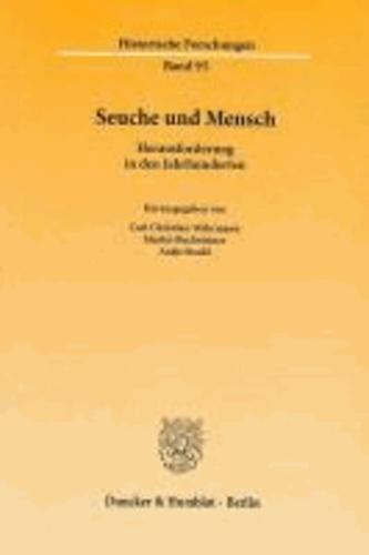 Seuche und Mensch - Herausforderung in den Jahrhunderten. Ergebnisse der internationalen Tagung vom 29.-31. Oktober 2010 in Rostock.