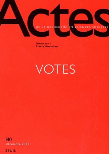 Seuil - Actes de la recherche en sciences sociales N° 140 Décembre 2001 : Votes.