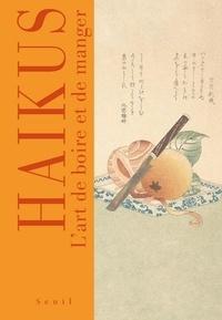 Seuil - Haïkus - L'art de boire et de manger.