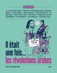 Seuil - Il était une fois... les révolutions arabes.