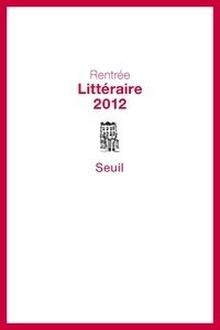 Seuil - Rentrée littéraire 2012.