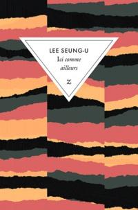 Seung-U Lee - Ici comme ailleurs.