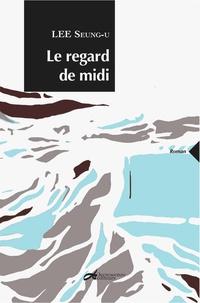 Seung-U Lee - Le regard de Midi.