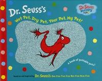 Seuss - Dr. Seuss's Wet Pet, Dry Pet, Your Pet, My Pet ! - Edition en langue anglaise.