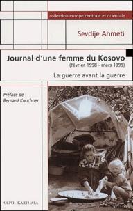 Sevdije Ahmeti - Journal d'une femme du Kosovo, février 1998-mars 1999. - La guerre avant la guerre.
