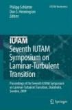 Philipp Schlatter - Seventh IUTAM Symposium on Laminar-Turbulent Transition - Proceedings of the Seventh IUTAM Symposium on Laminar-Turbulent Transition, Stockholm, Sweden, 2009.