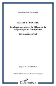 Severiano Rojo Hernandez - Eglise et société - Le clergé paroissial de Bilbao de la République au franquisme 51931-ANN2ES 50°.
