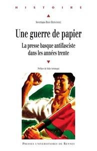 Téléchargez des livres pdf gratuits pour Nook Une guerre de papier  - La presse basque antifasciste dans les années trente par Severiano Rojo Hernandez