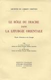 Sévérien Salaville et G Nowack - Le rôle du diacre dans la liturgie orientale - Etude d'histoire et liturgie.