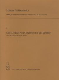 Séverin Corsten - Mainzer Einblattdrucke - Volume 1, Die Donate Von Gutenberg (?) Und Schoffer Im Gutenberg-Museum Mainz.