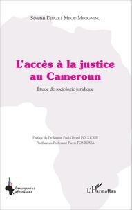 Séverin Djiazet Mbou Mbogning - L'accès à la justice au Cameroun - Etude de sociologie juridique.