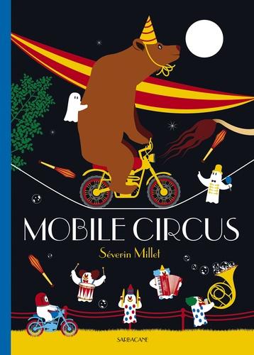 Séverin Millet - Mobile circus.