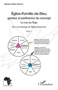 Séverin Yaovi Voedzo - Eglise-Famille-de-Dieu : genèse et pertinence du concept - Le cas du Togo : pour une théologie de l'Eglise-Sacrement Tome 1.