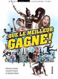 Séverine André et Laurent Flutsch - Que le meilleur gagne !.