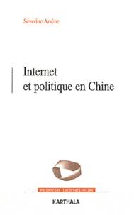 Séverine Arsène - Internet et politique en Chine - Les contours normatifs de la contestation.