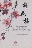 Séverine Arsène - Le Mei Hua Zhuang - Un art martial authentique.