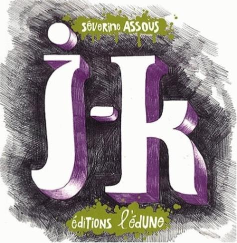 Séverine Assous - J-K comme....