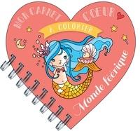 Séverine Aubry - Mon carnet coeur à colorier monde féérique.