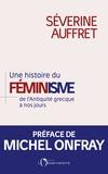 Séverine Auffret - Une histoire du féminisme de l'Antiquité grecque à nos jours.