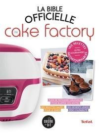 Séverine Augé - La Bible officielle du Cake Factory.