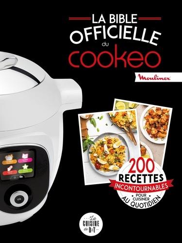 La Bible Officielle Du Cookeo 200 Recettes Incontournables Pour Cuisiner Au Quotidien Grand Format