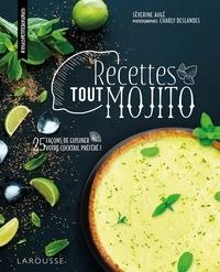 Séverine Augé - Recettes tout mojito - 25 façons de cuisiner votre cocktail préféré !.