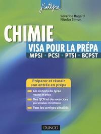 Séverine Bagard et Nicolas Simon - Chimie, visa pour la prépa MPSI, PCSI, PTSI, BCPST.