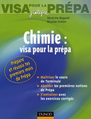 Séverine Bagard et Nicolas Simon - Chimie : visa pour la prépa.