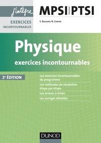 Séverine Bagard et Nicolas Simon - Physique Exercices incontournables MPSI-PTSI - 2e éd..