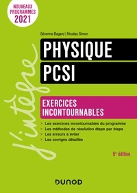 Séverine Bagard et Nicolas Simon - Physique Exercices incontournables PCSI - 5e éd..