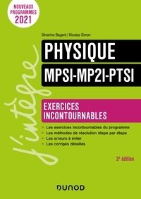 Séverine Bagard et Nicolas Simon - Physique MPSI-MP2I-PTSI - Exercices incontournables.