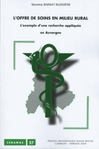 Sèverine Barbat-Bussière - L'offre de soins en milieu rural : l'exemple d'une recherche appliquée en Auvergne.