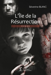 Séverine Blanc - L'île de la résurrection.