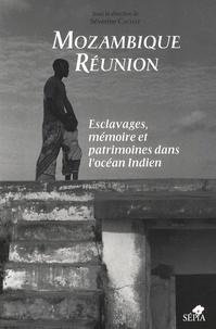 Séverine Cachat - Mozambique - Réunion - Esclavages, mémoire et patrimoines dans l'océan Indien.