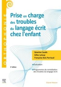 Prise en charge des troubles du langage écrit chez l'enfant - Séverine Casalis |