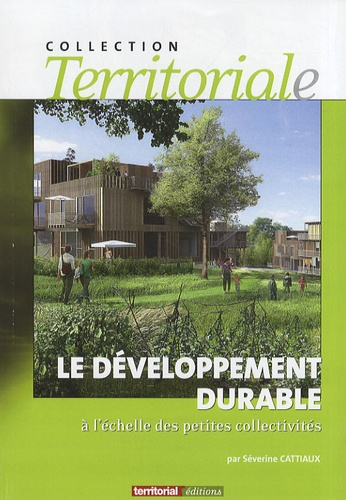 Séverine Cattiaux - Le développement durable à l'échelle des petites collectivités.