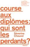 Séverine Chauvel - Course au diplôme : qui sont les perdants ?.