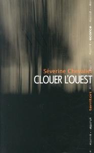 Séverine Chevalier - Clouer l'Ouest.