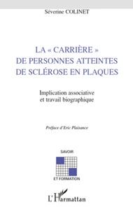 """Séverine Colinet - La """"carrière"""" de personnes atteintes de sclérose en plaques - Implication associative et travail biographique."""