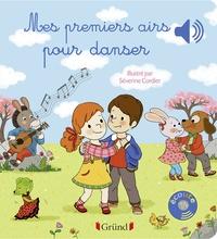Séverine Cordier et Emilie Collet - Mes premiers airs pour danser.