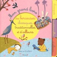 Séverine Cordier et Elodie Nouhen - Mon grand livre des berceuses classiques, traditionnelles et d'ailleurs. 1 CD audio