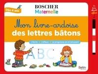 Séverine Cordier et Lise Herzog - Mon livre-ardoise des lettres bâtons - Avec 1 feutre effaçable et 1 toise.