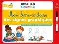 Séverine Cordier et Crescence Bouvarel - Mon livre-ardoise des signes graphiques - Avec un feutre effaçable.