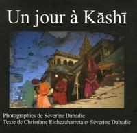 Séverine Dabadie et Christiane Etchezaharreta - Un jour à Kâshî.