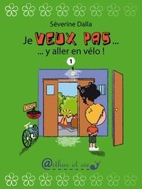Séverine Dalla - Je veux pas... y aller en vélo !.