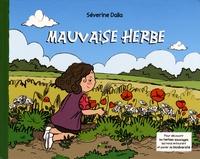 Séverine Dalla - Mauvaise herbe.