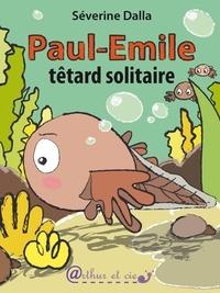 Séverine Dalla - Paul-Emile têtard solitaire.