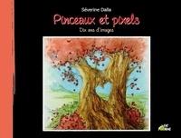 Séverine Dalla - Pinceaux et pixels.