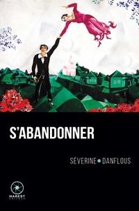 Séverine Danflous - S'abandonner.